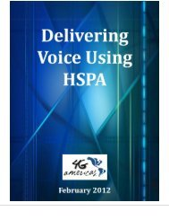 Delivering Voice Using HSPA - 4G Americas