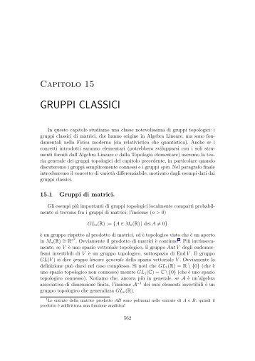Proprietà algebriche e topologiche dei gruppi classici di ... - Caressa.it