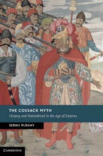 The Cossack Myth: History and Nationhood in the Age of Empires
