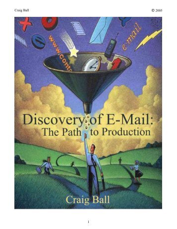 Discovery of Electronic Mail: The Path to Production - Craig Ball