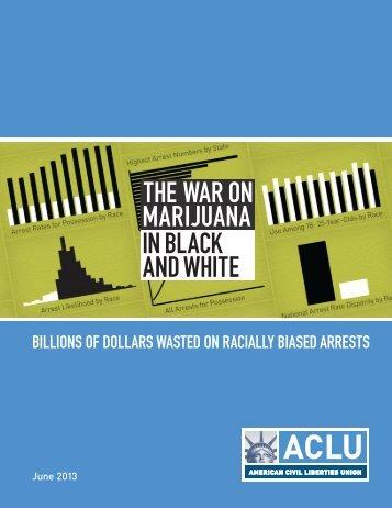 THE WAR ON MARIJUANA IN BLACK AND WHITE - ACLU