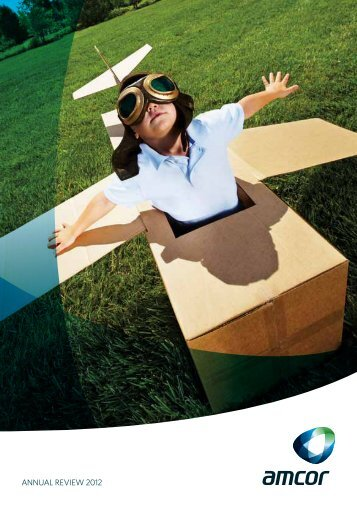 AnnuAl Review 2012 - Amcor Annual Report 2012