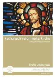 kirche unterwegs / 1. quartal 2007 - Katholisch-Reformierte-Kirche