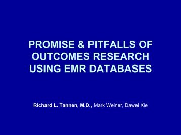 PROMISE & PITFALLS OF OUTCOMES RESEARCH USING EMR DATABASES ...