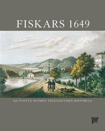 FISKARS 1649 - 360 vuotta Suomen teollisuuden ... - Fiskarsin Ruukki