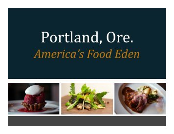 Learn about Portland, Ore., America's Food Eden - Melvin Mark
