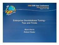 Enterprise Geodatabase Tuning - Tips and Tricks