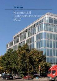 Kommersiell fastighetsutveckling 2012 v2.indd - Skanska