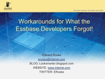 Workarounds for What the Essbase Developers Forgot! - MI-OAUG