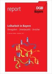 Report Leiharbeit in Bayern (PDF, 4 MB ) - DGB Bayern