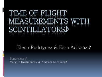 TIME OF FLIGHT MEASUREMENTS WITH SCINTILLATORS