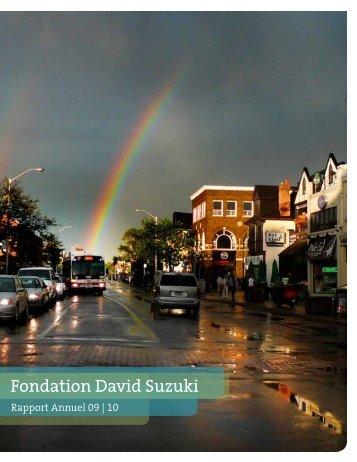 Rapport annuel 09-10 (PDF) - David Suzuki Foundation