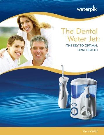 The Dental Water Jet : - Waterpik