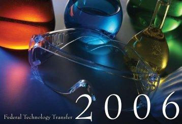 Federal Technology Transfer 2 0 0 6 - Federal Laboratory ...