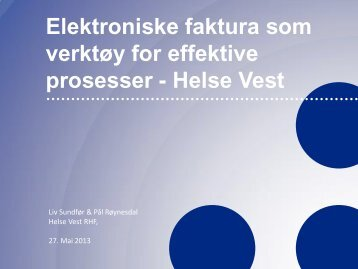 Elektroniske faktura som verktøy for effektive prosesser - Helse Vest