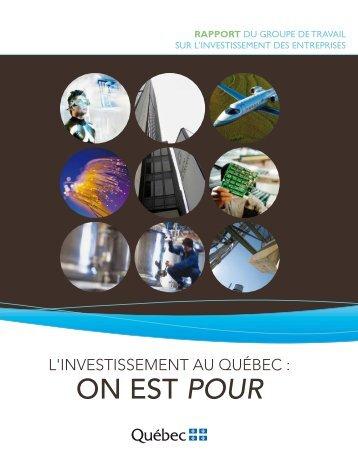 L'INVESTISSEMENT AU QUÉBEC : ON EST POUR - Commission ...