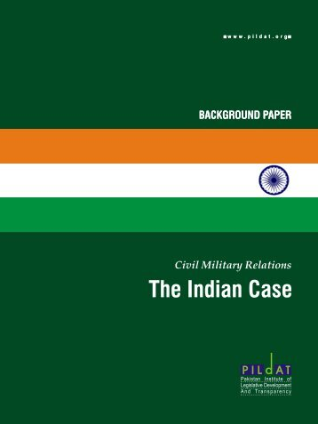 Civil Military Relations - The Indian Case - Pildat.org
