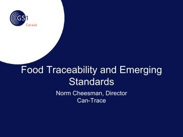 Food Traceability and Emerging Standards - GS1 Canada
