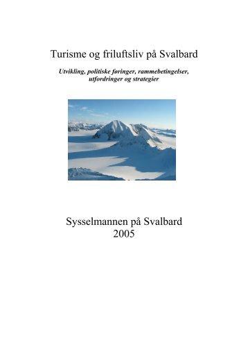 Turisme og friluftsliv på Svalbard Sysselmannen på Svalbard 2005