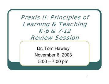 What is the Praxis II: PLT like?