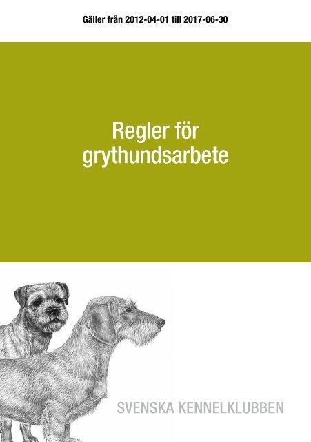 Regler för grythundsarbete - Svenska Kennelklubben