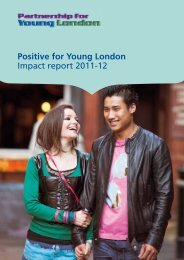 Positive for Young London Impact report 2011-12 - Partnership for ...