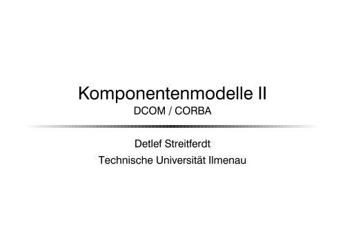 DCOM CORBA - TU Ilmenau