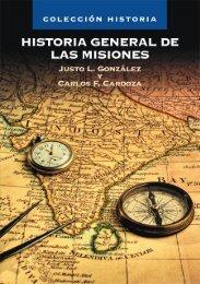 Historia General de las Misiones – Justo L. Gonzalez - Editorial Clie