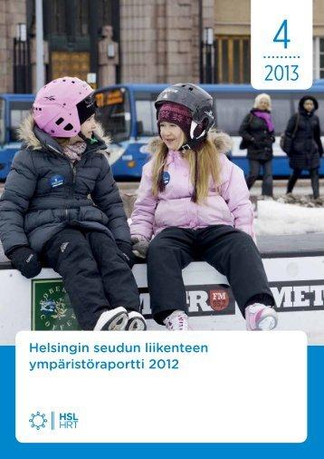 Helsingin seudun liikenteen ympäristöraportti 2012 - HSL
