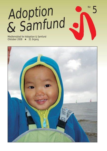 Medlemsblad for Adoption & Samfund Oktober 2008 32. årgang Nr. 5