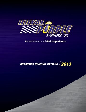 CONSUMER PRODUCT CATALOG 2013 - Royal Purple - Synthetic ...