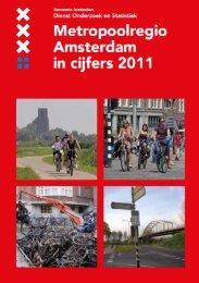 Metropoolregio in cijfers 2011 - Onderzoek en Statistiek Amsterdam