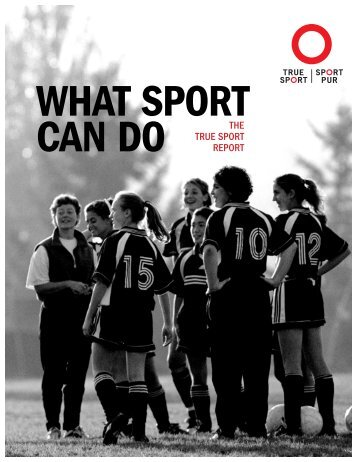 The True Sport Report - Canadian Centre for Ethics in Sport