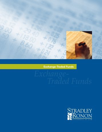 Exchange- Traded Funds - Stradley Ronon Stevens & Young, LLP