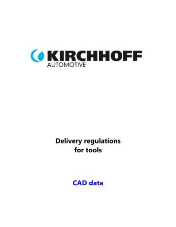 Delivery regulations for tools CAD data - KIRCHHOFF Automotive