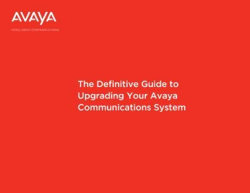 The Definitive Guide to Upgrading Your Avaya Communications ...