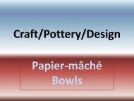 Papier-mache' bowls