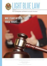 More litigants in person - soMe judicial thoughts see page 11