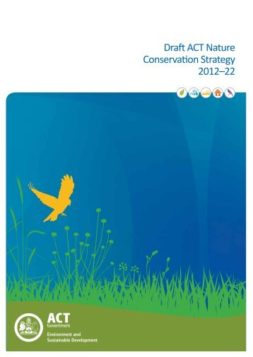 DraftACT Nature Conservation Strategy 2012–22 - Timetotalk.act ...