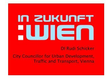DI Rudi Schicker City Councillor for Urban Development, Traffic ...