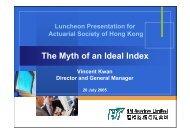 The Myth of an Ideal Index - Actuarial Society of Hong Kong