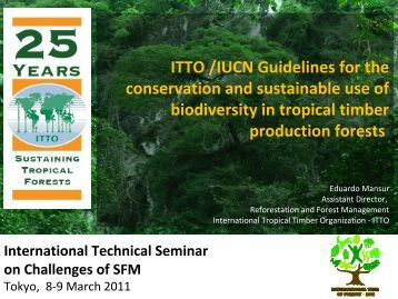 ITTO /IUCN Guidelines for the conservation and sustainable use of ...