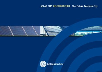 SOLAR CITY GELSENKIRCHEN The Future Energies City