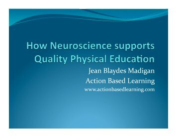 How Neuroscience Supports Quality PE - Action Based Learning