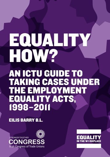 An ICTU Guide to Taking Cases Under the Employment Equality Acts