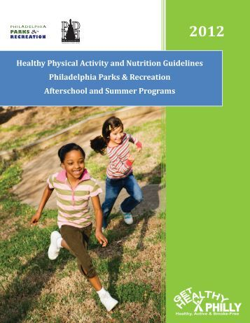 Healthy Physical Activity and Nutrition Guidelines ... - Food Fit Philly