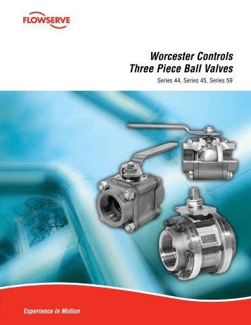 Worcester Controls Three Piece Ball Valves - Flowserve Corporation