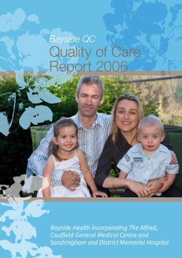 Quality of Care Report 2006 - Alfred Hospital