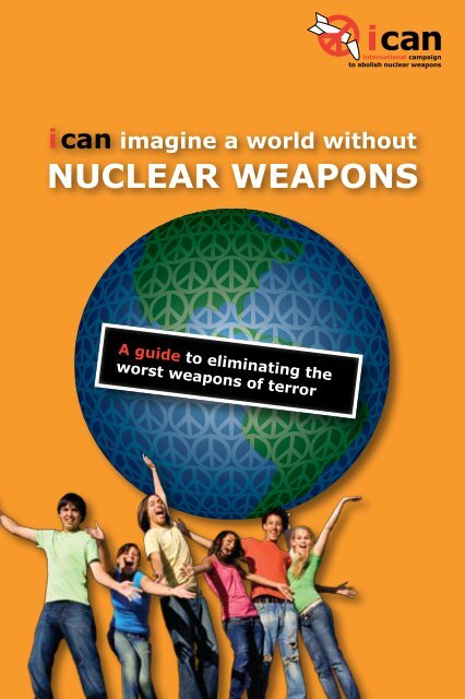 ICAN Imagine a World Without Nuclear Weapons - International ...
