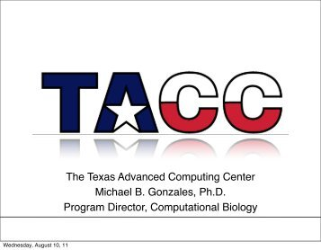 Computational Biology at TACC - Texas Advanced Computing Center